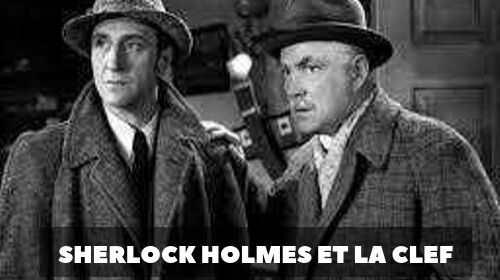 Sherlock Holmes et la Clef || Libreplay, 1re plateforme de référencement et streaming de films et séries libre de droits et indépendants.